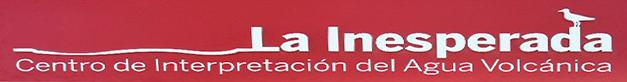 """Centro de Interpretación del agua Volcanica """"La Inesperada"""""""